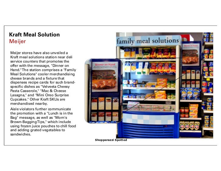 Kraft Meal SolutionMeijerMeijer stores have also unveiled aKraft meal solutions station near deliservice counters that pro...
