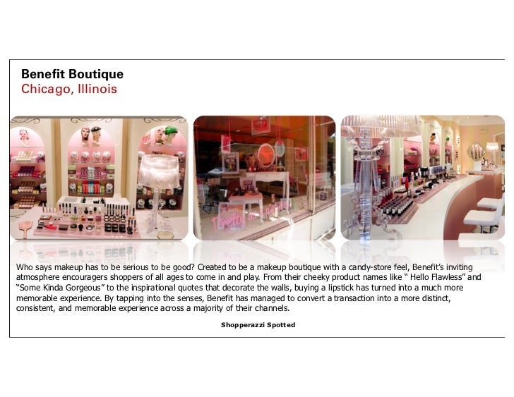 Benefit Boutique Chicago, IllinoisWho says makeup has to be serious to be good? Created to be a makeup boutique with a cand...
