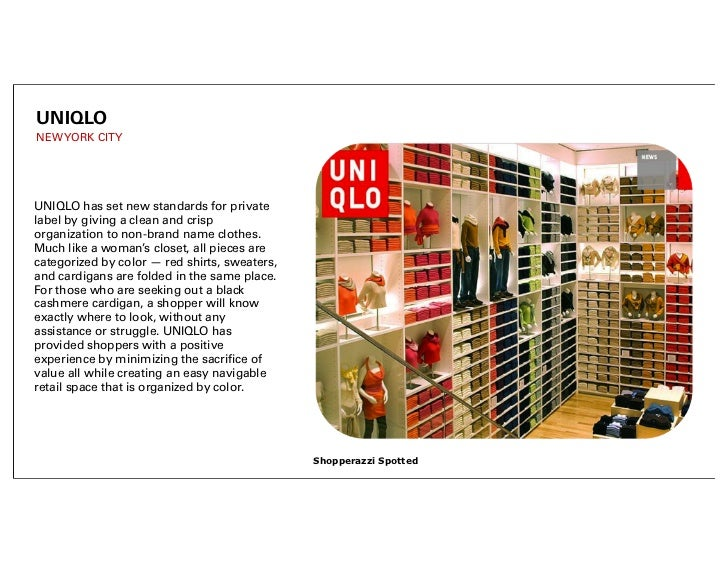UNIQLONEW YORK CITYUNIQLO has set new standards for privatelabel by giving a clean and crisporganization to non-brand name...
