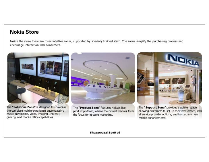 Nokia Store  Inside the store there are three intuitive zones, supported by specially trained staff. The zones simplify th...