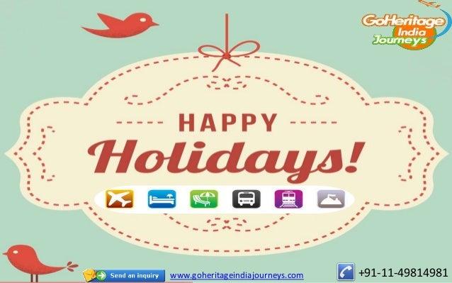 www.goheritageindiajourneys.com   +91-11-49814981