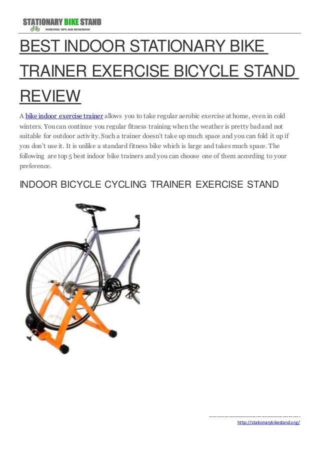 BEST INDOOR STATIONARY BIKE  TRAINER EXERCISE BICYCLE STAND  REVIEW  A bike indoor exercise trainer allows you to take reg...