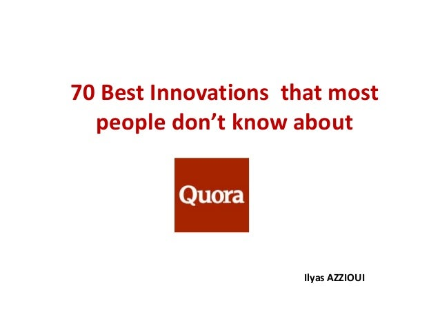 70 Best Innovations that most people don't know about Ilyas AZZIOUI