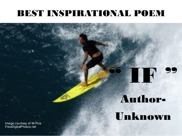 "BEST INSPIRATIONAL POEM  "" IF "" AuthorImage courtesy of M-Pics FreeDigitalPhotos.net  Unknown"