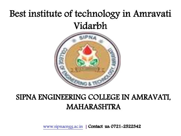 www.sipnaengg.ac.in | Contact us: 0721-2522342 Best institute of technology in Amravati Vidarbh SIPNA ENGINEERING COLLEGE ...