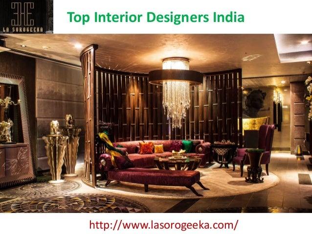 Top Interior Designers India Http Www Lasorogeeka Com