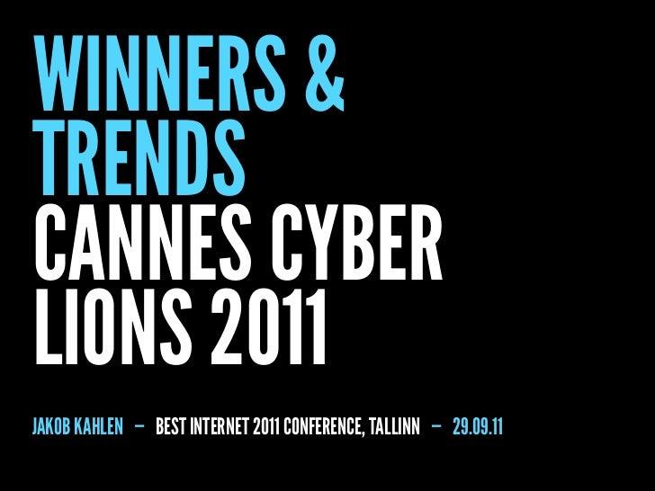 WINNERS &TRENDSCANNES CYBERLIONS 2011JAKOB KAHLEN — BEST INTERNET 2011 CONFERENCE, TALLINN — 29.09.11