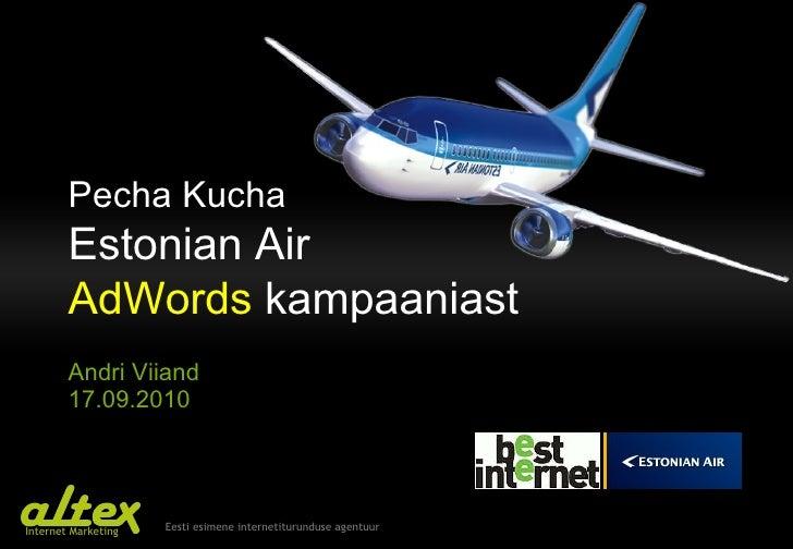 Pecha Kucha Estonian Air AdWords   kampaaniast Andri Viiand 17.09.2010