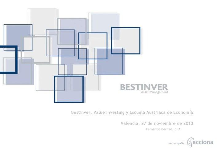 Página  Bestinver, Value Investing y Escuela Austriaca de Economía   Valencia, 27 de noviembre de 2010 Fernando Bernad, CFA