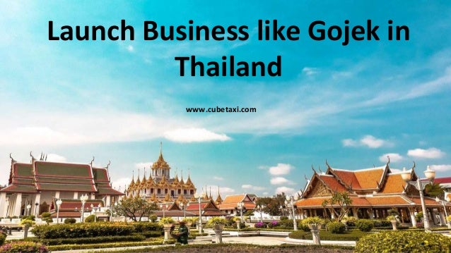 Launch Business like Gojek in Thailand www.cubetaxi.com
