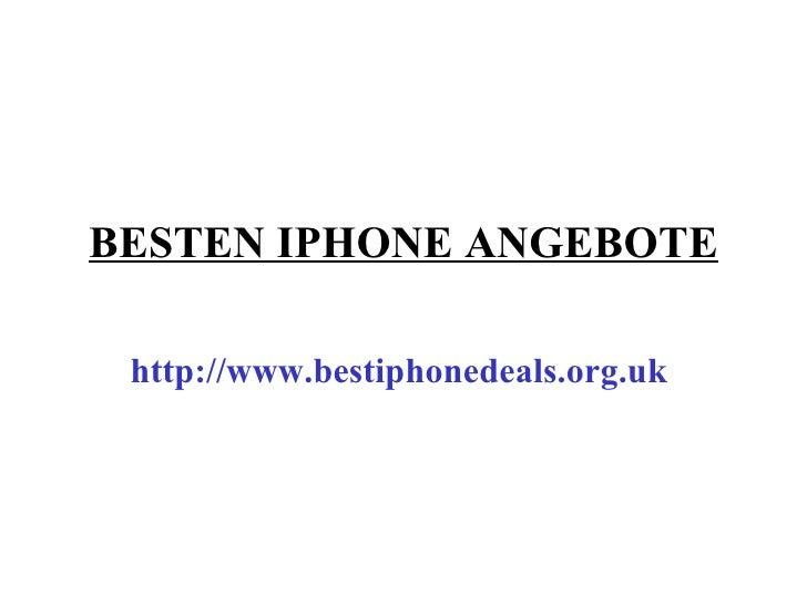 BESTEN IPHONE ANGEBOTE http://www.bestiphonedeals.org.uk