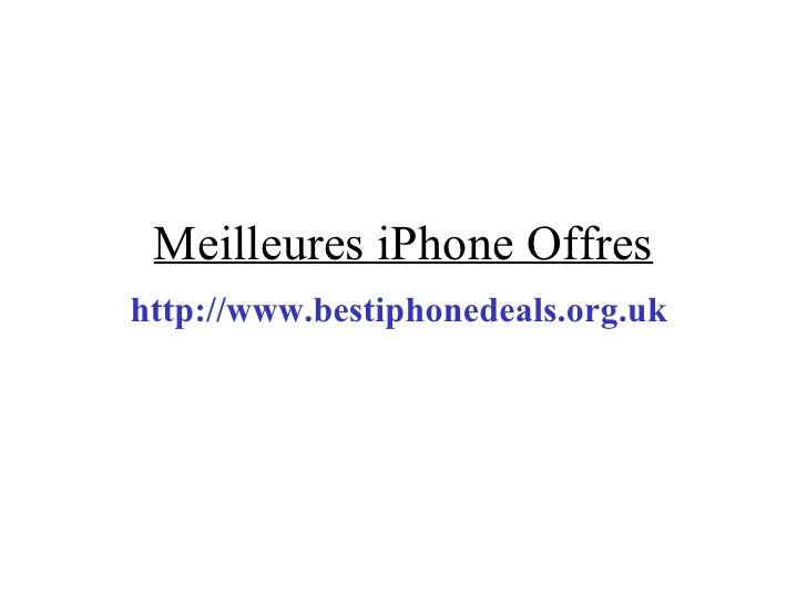 Meilleures iPhone Offres http://www.bestiphonedeals.org.uk