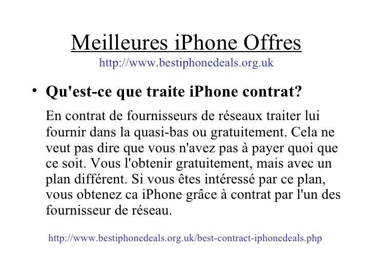 Meilleures iPhone Offres http://www.bestiphonedeals.org.uk <ul><li>Qu'est-ce que traite iPhone contrat? </li></ul><ul><li>...