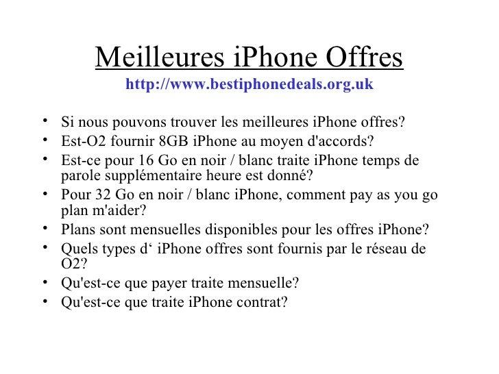 Meilleures iPhone Offres http://www.bestiphonedeals.org.uk <ul><li>Si nous pouvons trouver les meilleures iPhone offres? <...