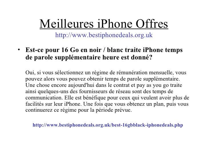 Meilleures iPhone Offres http://www.bestiphonedeals.org.uk <ul><li>Est-ce pour 16 Go en noir / blanc traite iPhone temps d...