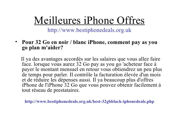 Meilleures iPhone Offres http://www.bestiphonedeals.org.uk <ul><li>Pour 32 Go en noir / blanc iPhone, comment pay as you g...