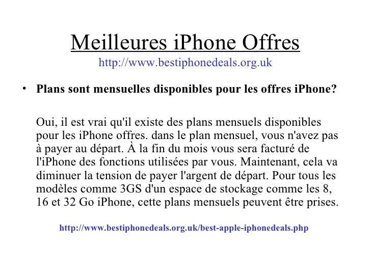 Meilleures iPhone Offres http://www.bestiphonedeals.org.uk <ul><li>Plans sont mensuelles disponibles pour les offres iPhon...