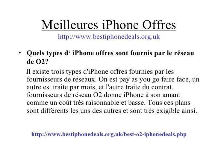 Meilleures iPhone Offres http://www.bestiphonedeals.org.uk <ul><li>Quels types d' iPhone offres sont fournis par le réseau...