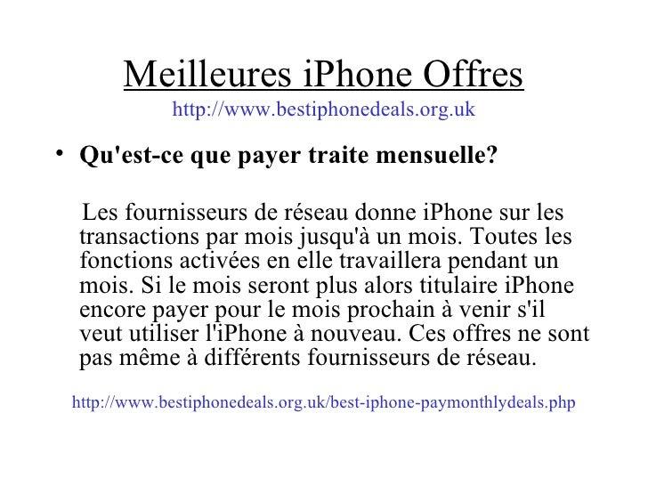 Meilleures iPhone Offres http://www.bestiphonedeals.org.uk <ul><li>Qu'est-ce que payer traite mensuelle? </li></ul><ul><li...
