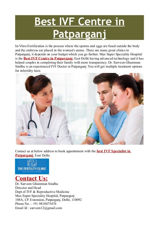 Best IVF Centre in Patparganj In-Vitro-Fertilization is the process where the sperms and eggs are fused outside the body a...
