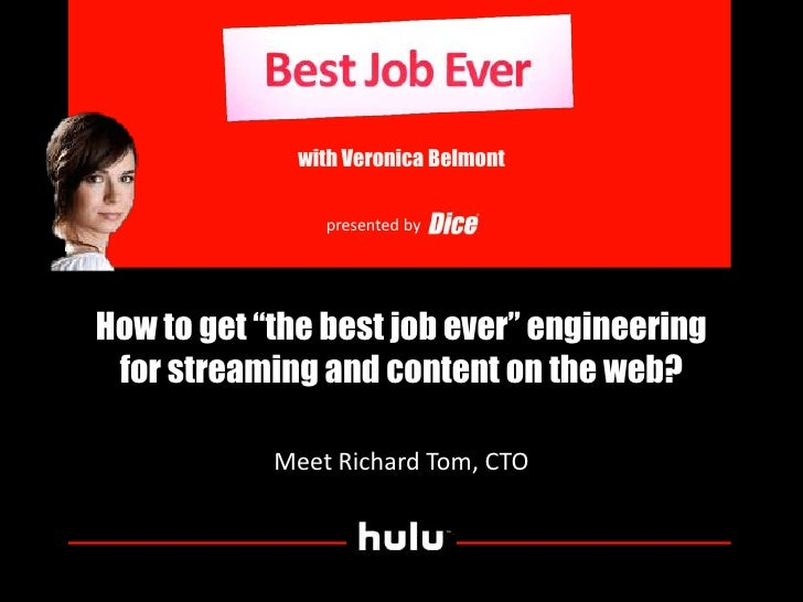 "with Veronica Belmont<br />presented by<br />How to get ""the best job ever"" engineering for streaming and content on the w..."