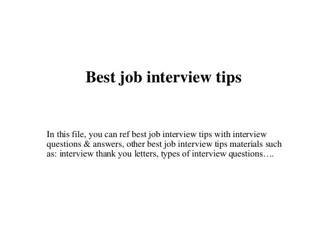 best job interview tips in this file you can ref best job interview tips with - The Best Job Interview Tips You Can Get