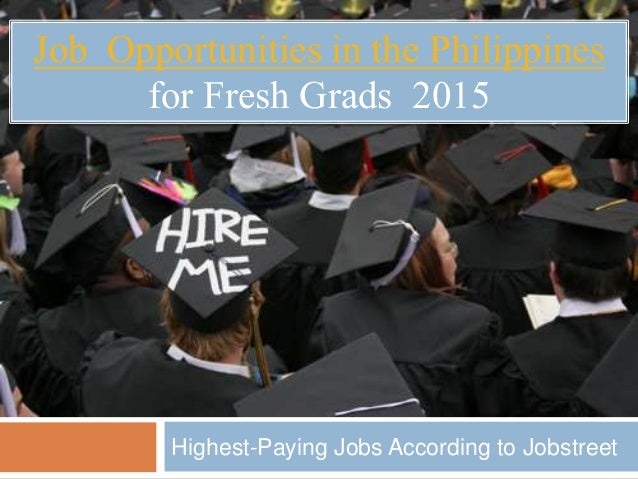 Job Opportunities in the Philippines for Fresh Grads 2015