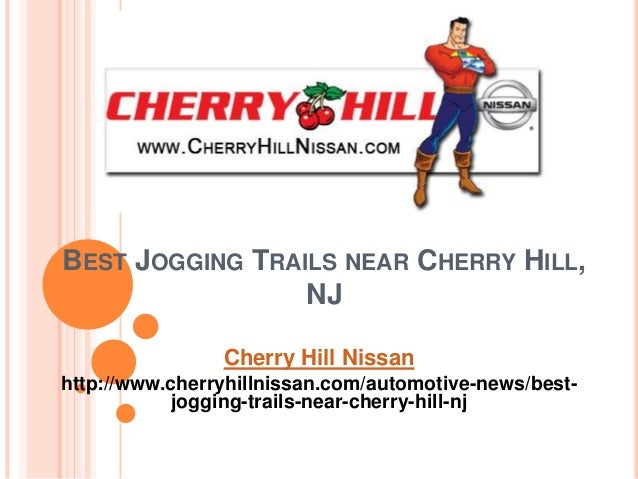 BEST JOGGING TRAILS NEAR CHERRY HILL, NJ Cherry Hill Nissan Http://www ...