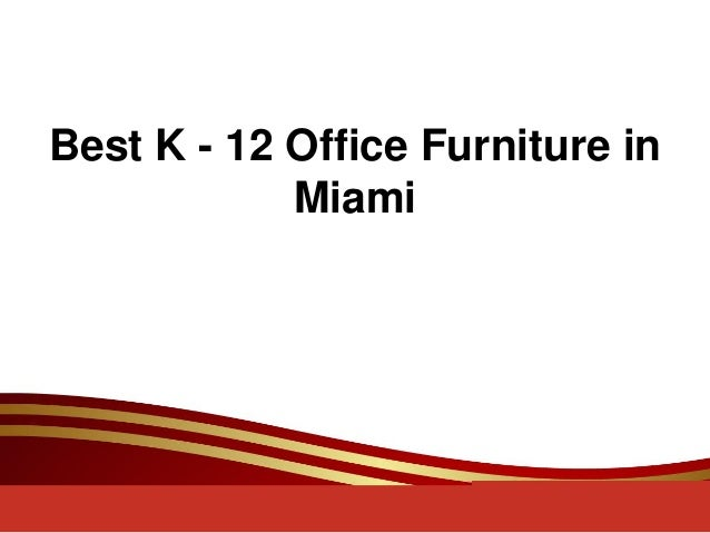 Best K - 12 Office Furniture in Miami