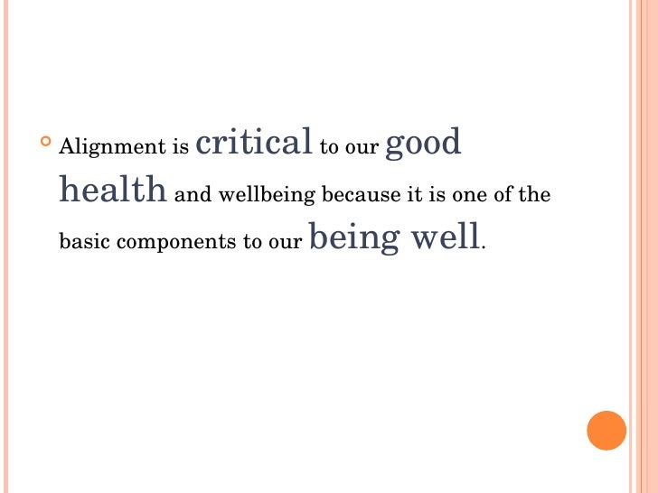                criticaltoourgood     Alignmentis      healthandwellbeingbecauseitisoneofthe     basiccomp...