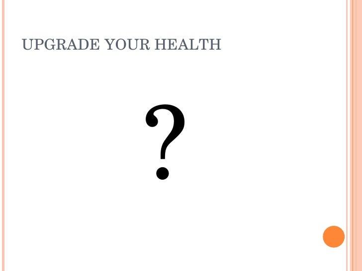 UPGRADEYOURHEALTH                ?