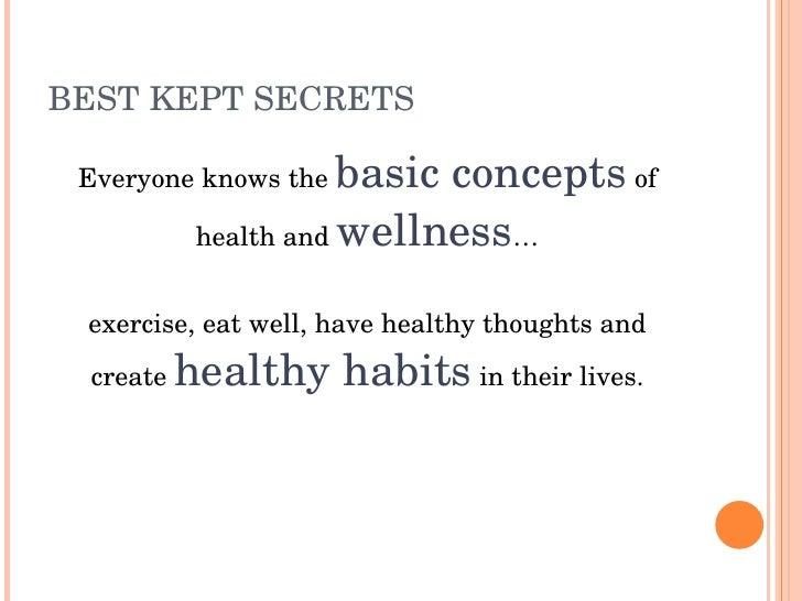 BESTKEPTSECRETS   Everyoneknowsthe   basicconceptsof             healthandwellness…                          ex...