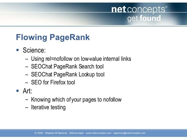 Flowing PageRank <ul><li>Science: </li></ul><ul><ul><li>Using rel=nofollow on low-value internal links </li></ul></ul><ul>...