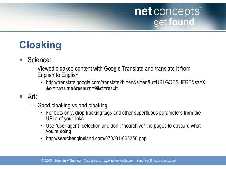 Cloaking <ul><li>Science: </li></ul><ul><ul><li>Viewed cloaked content with Google Translate and translate it from English...