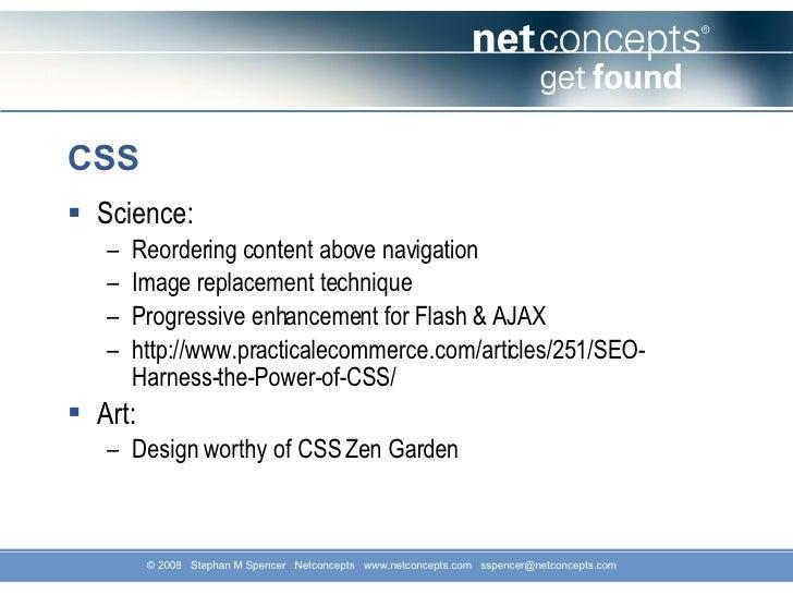 CSS <ul><li>Science: </li></ul><ul><ul><li>Reordering content above navigation </li></ul></ul><ul><ul><li>Image replacemen...