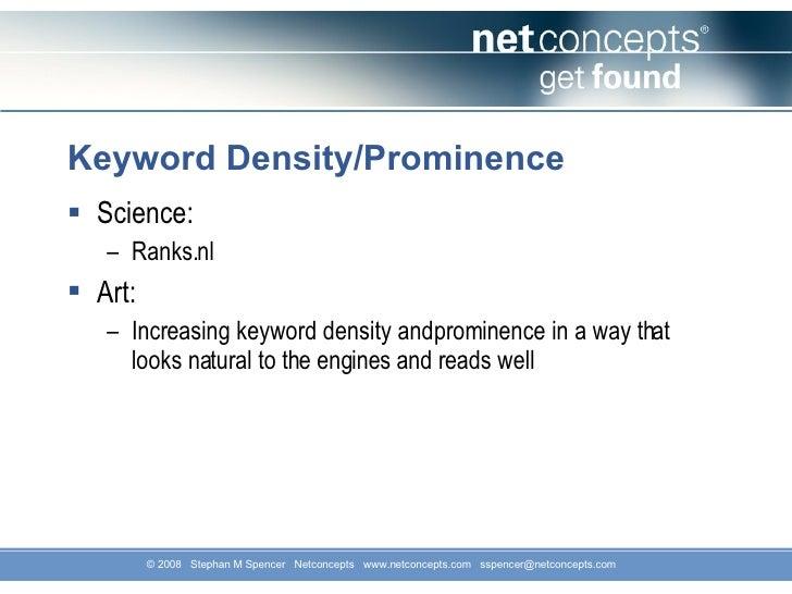 Keyword Density/Prominence <ul><li>Science: </li></ul><ul><ul><li>Ranks.nl </li></ul></ul><ul><li>Art: </li></ul><ul><ul><...