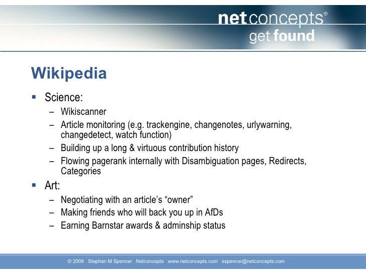 Wikipedia <ul><li>Science: </li></ul><ul><ul><li>Wikiscanner </li></ul></ul><ul><ul><li>Article monitoring (e.g. trackengi...