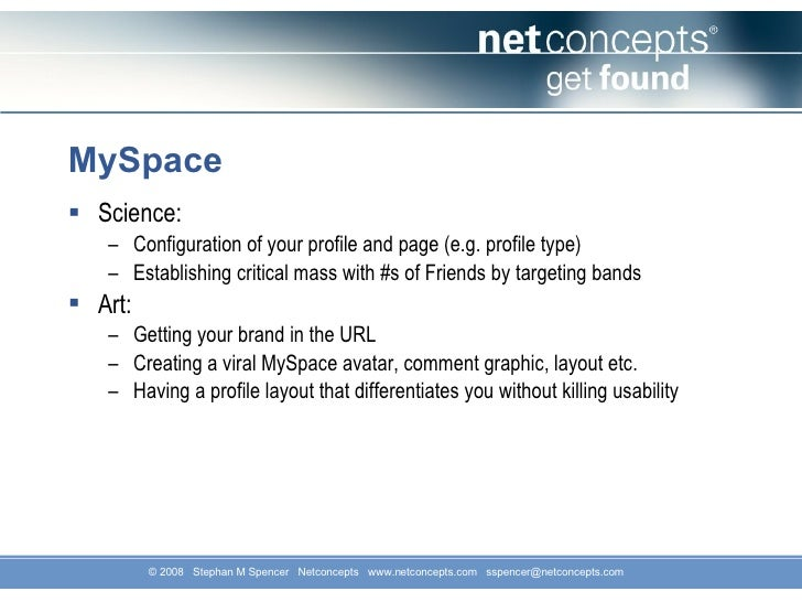 MySpace <ul><li>Science: </li></ul><ul><ul><li>Configuration of your profile and page (e.g. profile type) </li></ul></ul><...