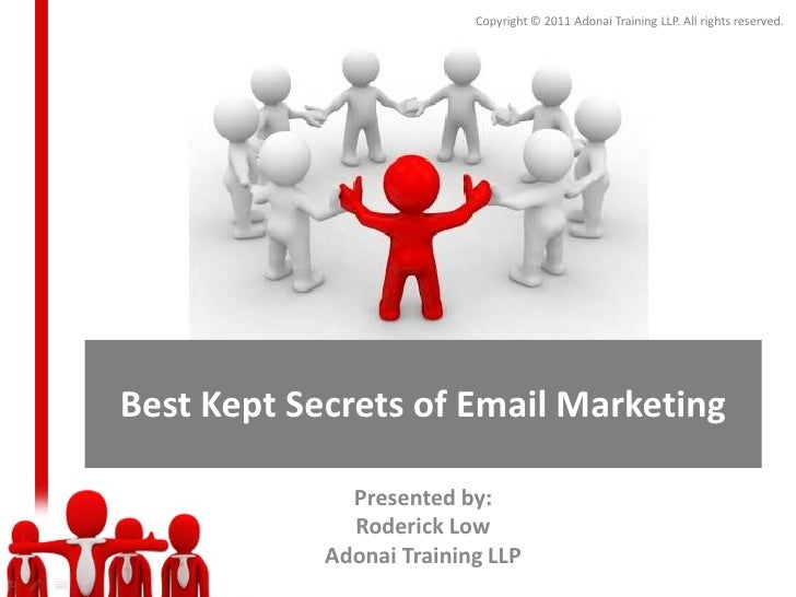Copyright © 2011 Adonai Training LLP. All rights reserved.Best Kept Secrets of Email Marketing              Presented by: ...