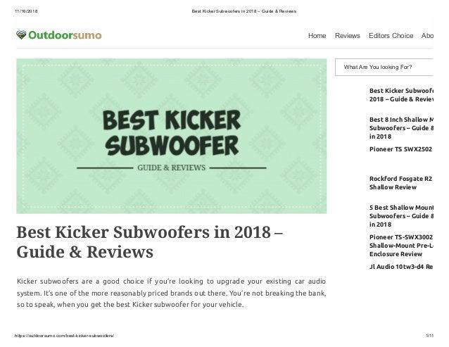 11/16/2018 Best Kicker Subwoofers in 2018 – Guide & Reviews https://outdoorsumo.com/best-kicker-subwoofers/ 1/11 Home Revi...