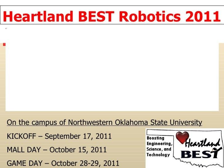 Heartland BEST Robotics 2011 On the campus of Northwestern Oklahoma State University KICKOFF – September 17, 2011 MALL DAY...