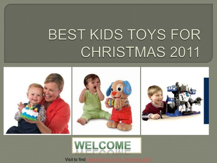 Visit to find Best Kids Toys For Christmas 2011