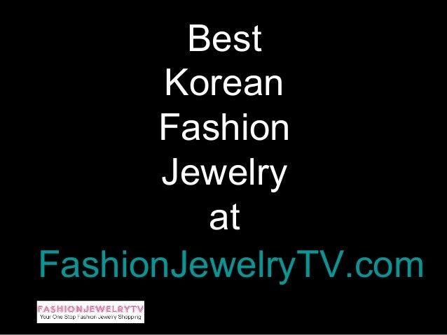 Best       Korean      Fashion       Jewelry         atFashionJewelryTV.com