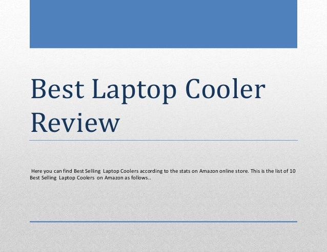 Best Laptop CoolerReviewHere you can find Best Selling Laptop Coolers according to the stats on Amazon online store. This ...