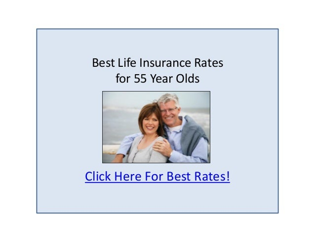 Best Life Insurance Rates for 55 Year Olds Click Here For Best Rates!