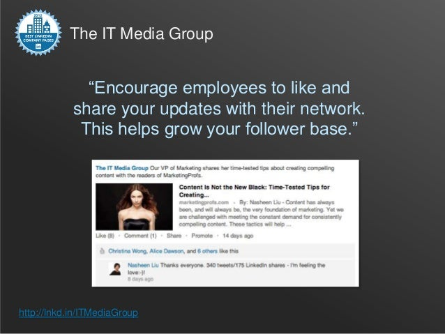 """The IT Media Group              """"Encourage employees to like and            share your updates with their network.        ..."""