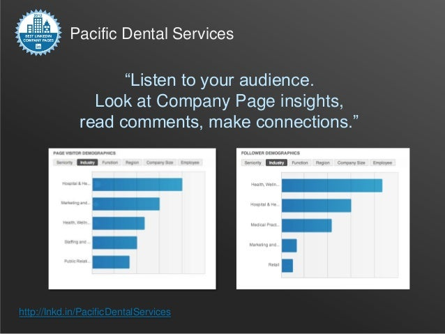 "Pacific Dental Services                    ""Listen to your audience.                Look at Company Page insights,        ..."