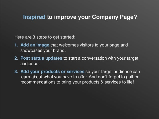 Inspired to improve your Company Page?Here are 3 steps to get started:1. Add an image that welcomes visitors to your page ...