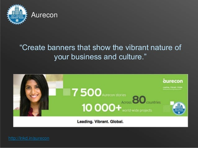"Aurecon     ""Create banners that show the vibrant nature of               your business and culture.""http://lnkd.in/aurecon"