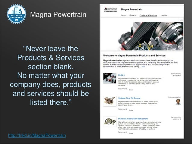 """Magna Powertrain    """"Never leave the  Products & Services     section blank.  No matter what yourcompany does, products an..."""